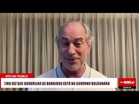 Ciro Gomes diz que quadrilha de bandidos existe no governo Bolsonaro
